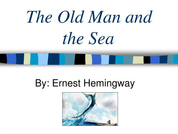 the old man and the sea essay themes The old man and the sea study guide contains a biography of ernest hemingway, quiz questions, major themes, characters, and a full summary and analysis.