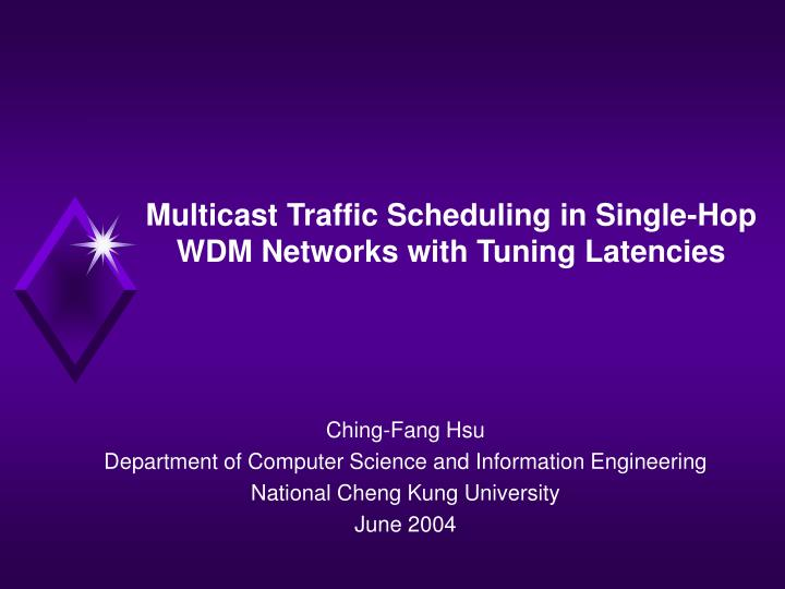 multicast traffic scheduling in single hop wdm networks with tuning latencies n.