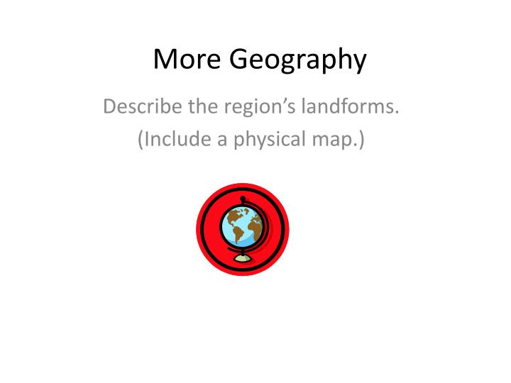 More Geography