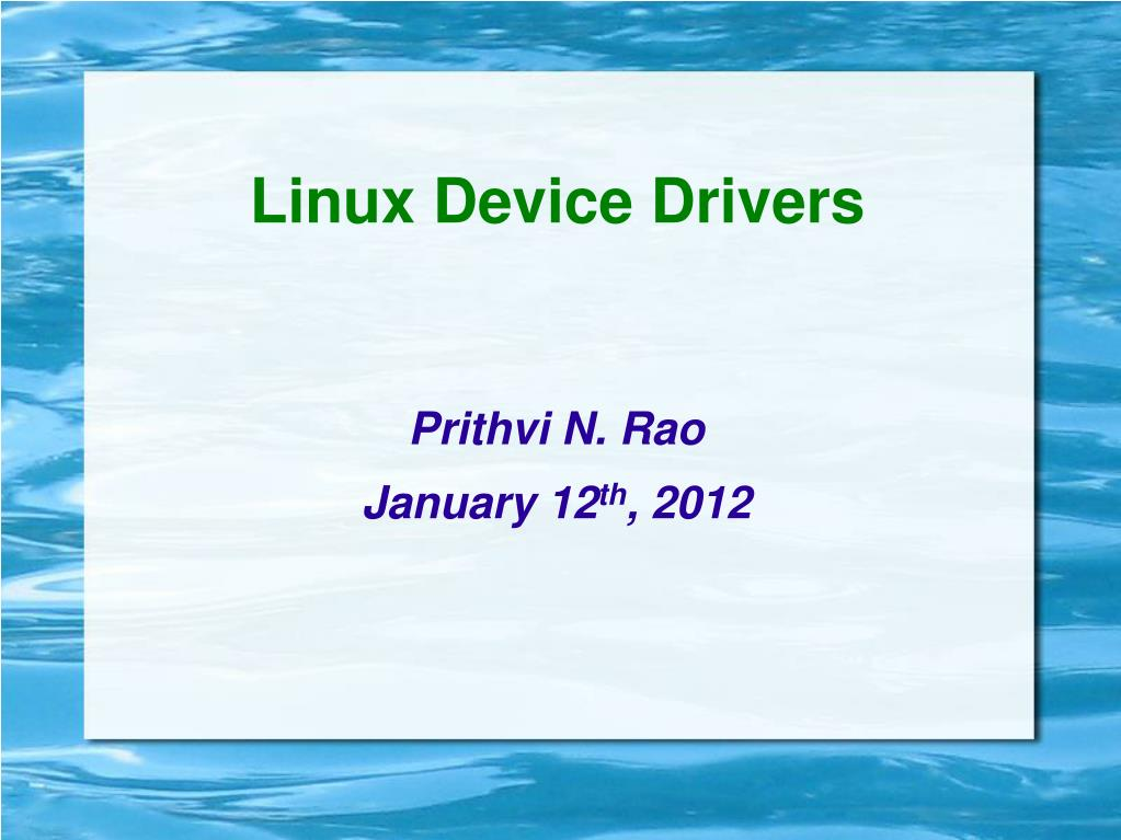 Ppt linux device drivers powerpoint presentation id:302146.