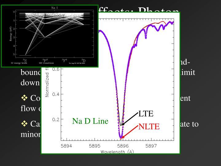 NLTE Effects: Photon Suction