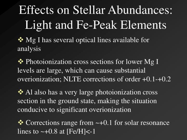 Effects on Stellar Abundances: Light and Fe-Peak Elements