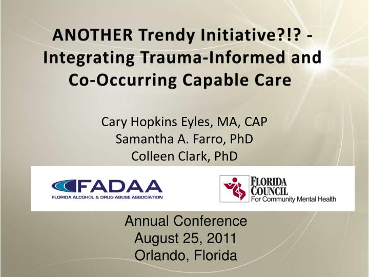 Another trendy initiative integrating trauma informed and co occurring capable care