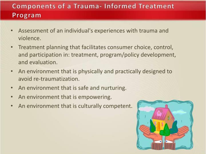 Components of a Trauma- Informed Treatment Program