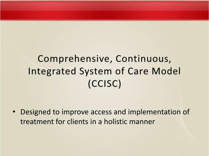 Comprehensive, Continuous, Integrated System of Care Model