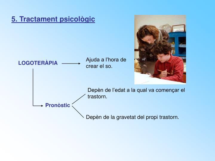 5. Tractament psicològic