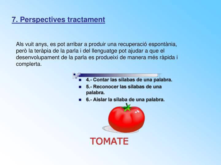 7. Perspectives tractament