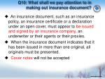 q10 what shall we pay attention to in making out insurance document