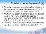 q2 what is marine insurance