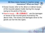 q5 how many losses in marine cargo insurance what are they