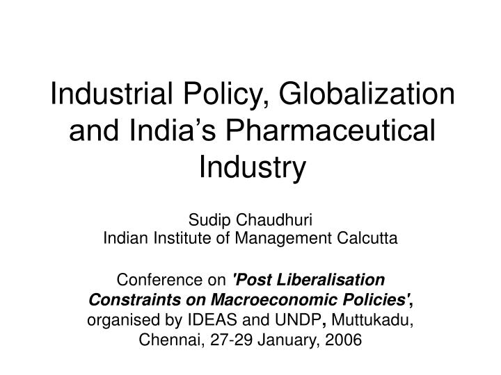 industrial policies pre and post globalisation in india Ppt industrial policy of india - free download as powerpoint presentation (ppt), pdf file (pdf), text file (txt) or view presentation slides online.