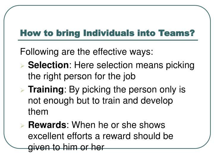 How to bring Individuals into Teams?