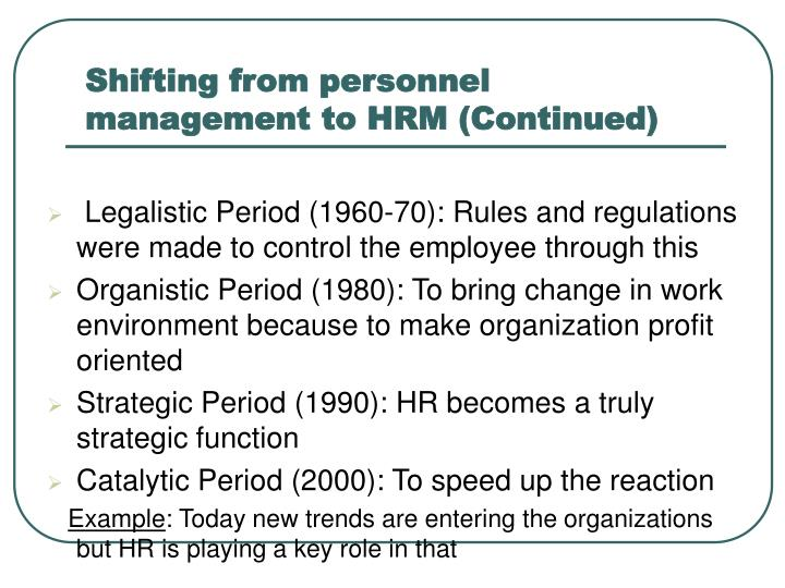 Shifting from personnel management to HRM (Continued)