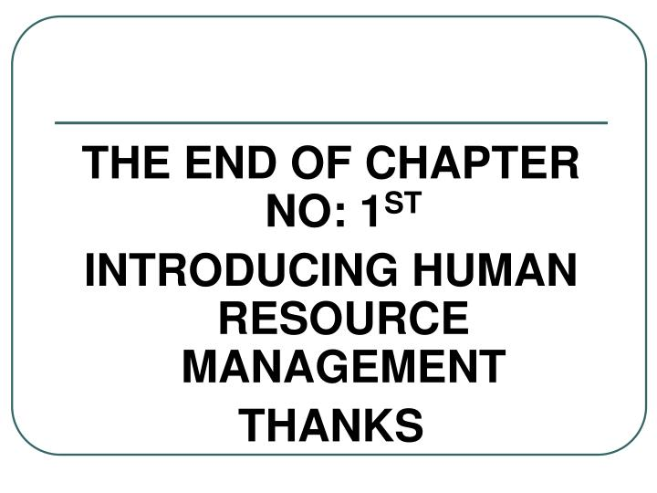 THE END OF CHAPTER NO: 1
