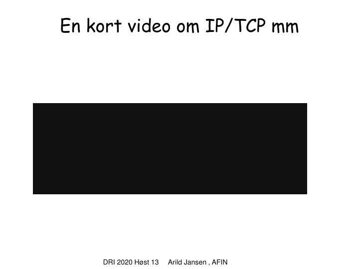 En kort video om IP/TCP mm