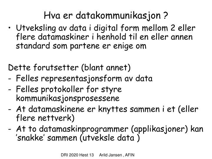 Hva er datakommunikasjon ?