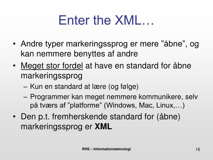 Enter the XML…