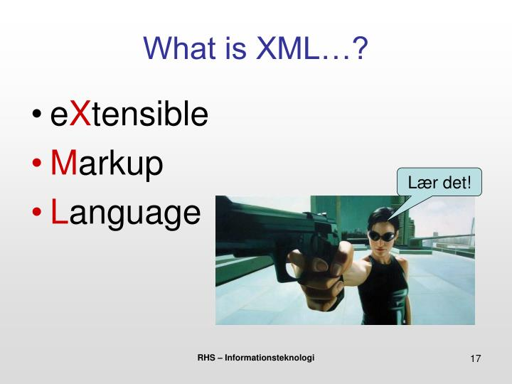 What is XML…?