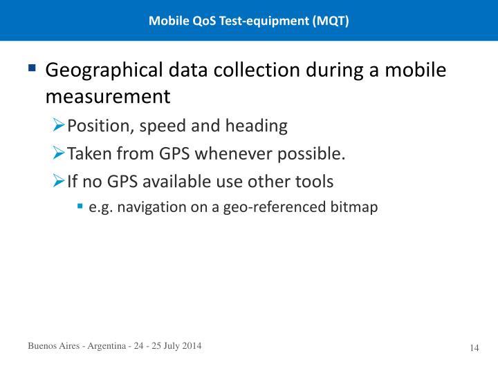 Mobile QoS Test-equipment (MQT)
