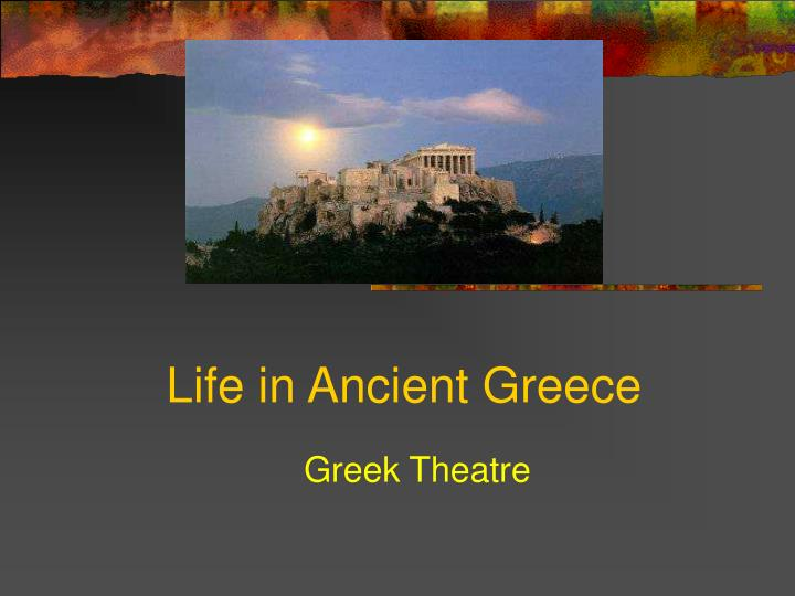 life in ancient greece essay