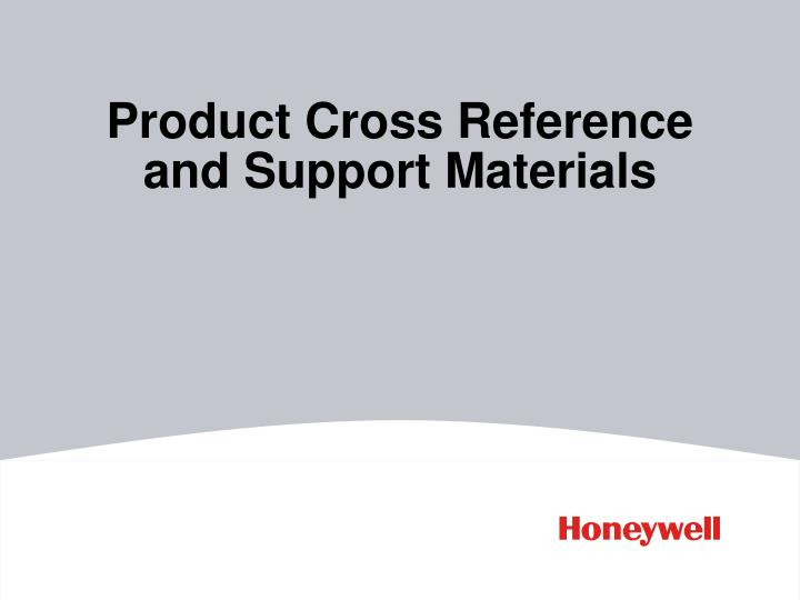 Product Cross Reference and Support Materials