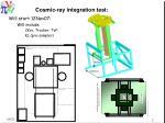 cosmic ray integration test