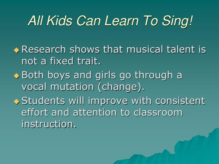 All Kids Can Learn To Sing!