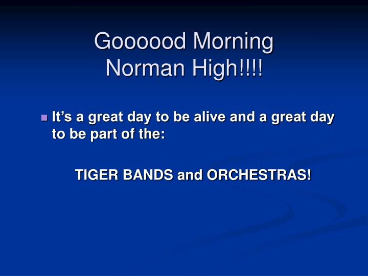 Goooood morning norman high