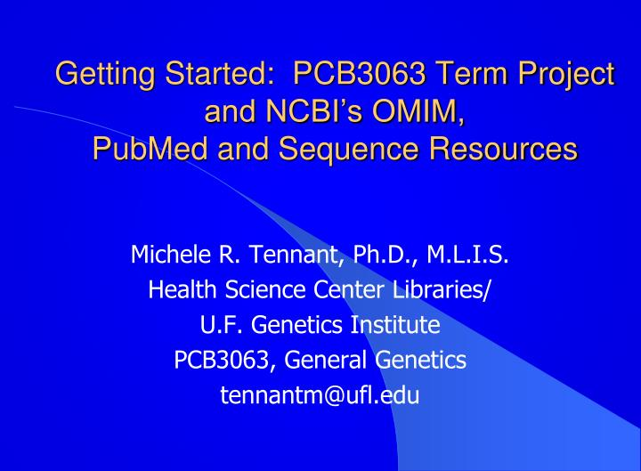 getting started pcb3063 term project and ncbi s omim pubmed and sequence resources