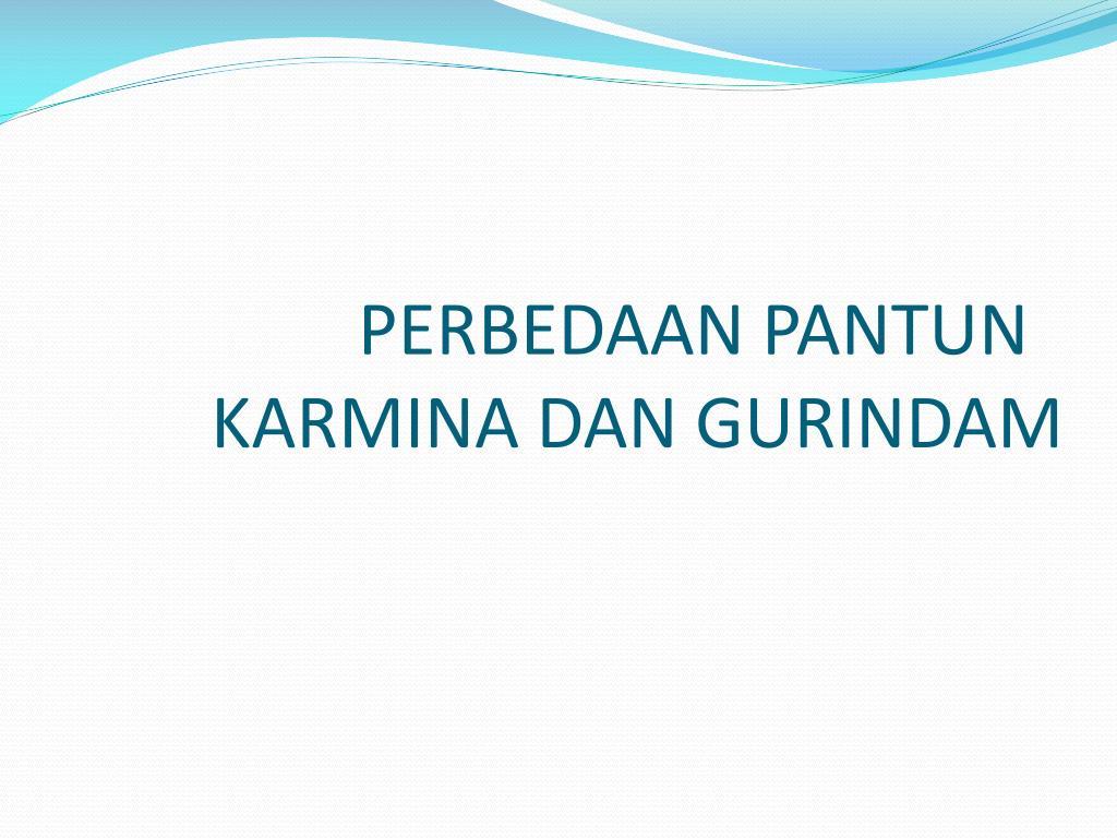 Ppt Perbedaan Pantun Karmina Dan Gurindam Powerpoint Presentation