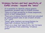 virulence factors and host specificity of expec strains beyond the omics
