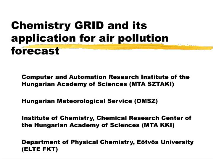 chemistry grid and its application for air pollution forecast n.