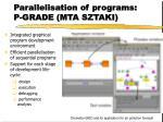 parallelisation of programs p grade mta sztaki