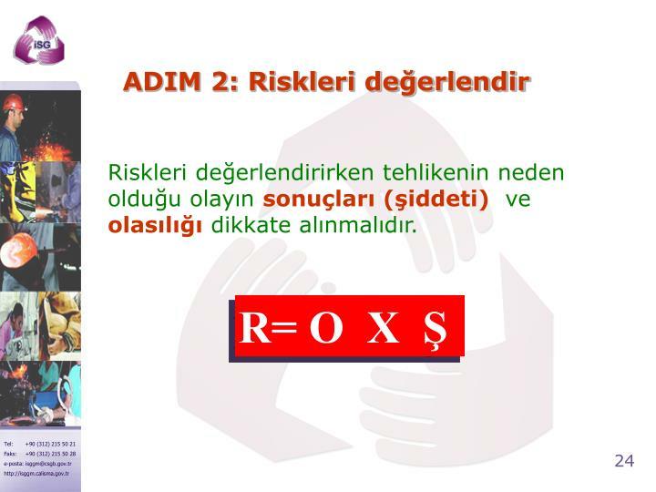 ADIM 2: Riskleri değerlendir