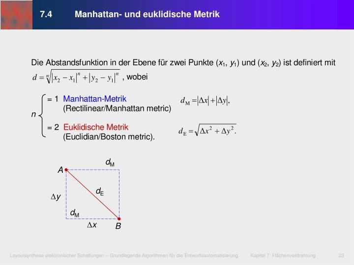 7.4Manhattan- und euklidische Metrik