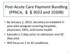 post acute care payment bundling ppaca 3023 and 10308