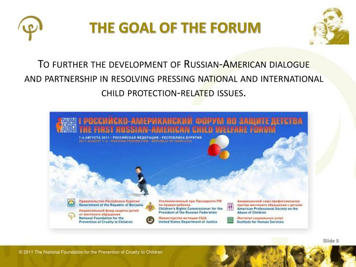 THE GOAL OF THE FORUM