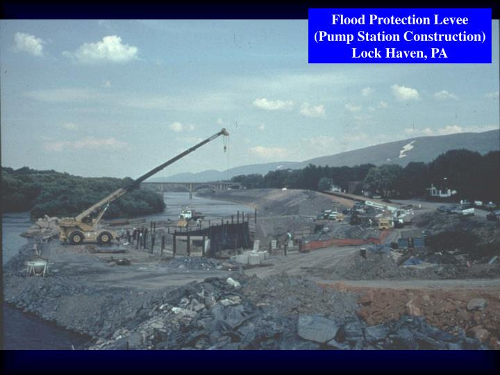Flood Protection Levee (Pump Station Construction) Lock Haven, PA
