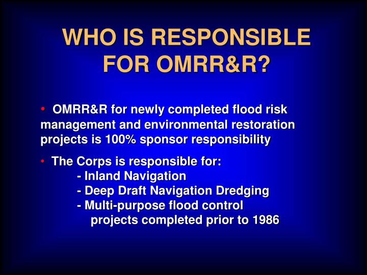 WHO IS RESPONSIBLE FOR OMRR&R?