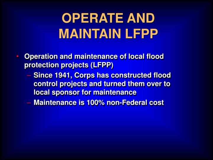 OPERATE AND MAINTAIN LFPP