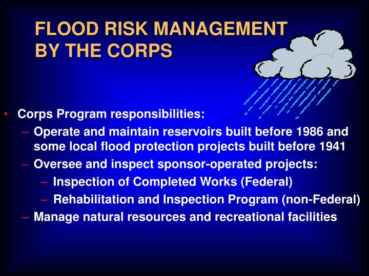FLOOD RISK MANAGEMENT BY THE CORPS