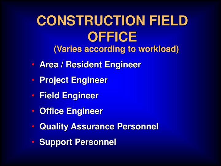 CONSTRUCTION FIELD OFFICE
