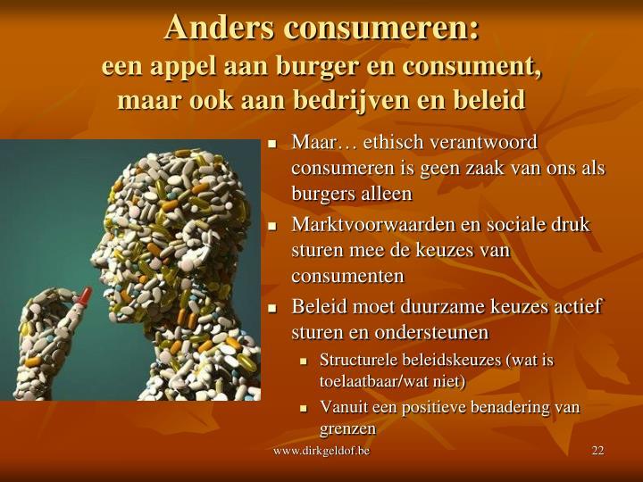 Maar… ethisch verantwoord consumeren is geen zaak van ons als burgers alleen