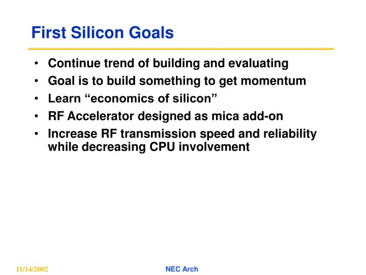 First Silicon Goals