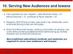 10 serving new audiences and iowans