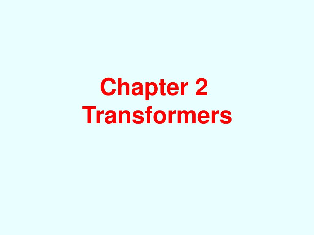 Ppt Chapter 2 Transformers Powerpoint Presentation Id4519525 Drytype Transformer Testing Open Electrical