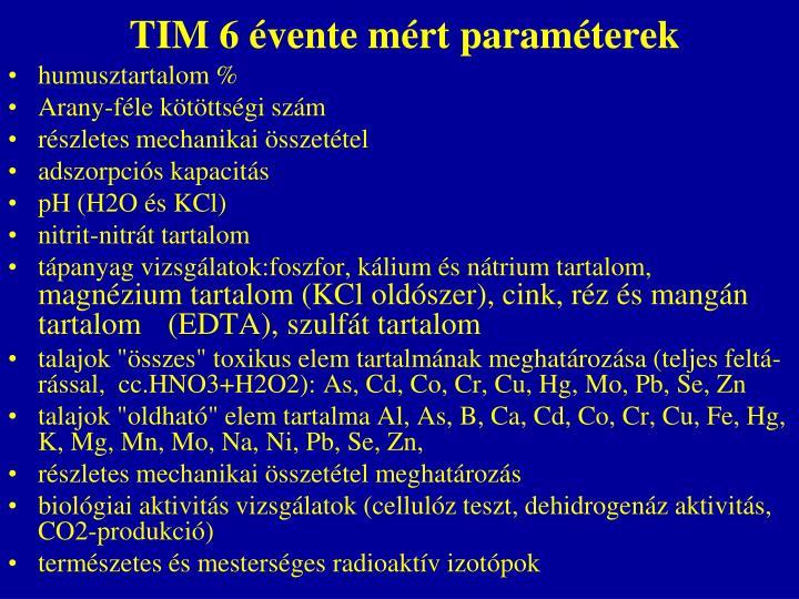 TIM 6 évente mért paraméterek