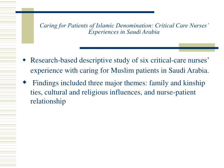 Caring for Patients of Islamic Denomination: Critical Care Nurses' Experiences in Saudi Arabia