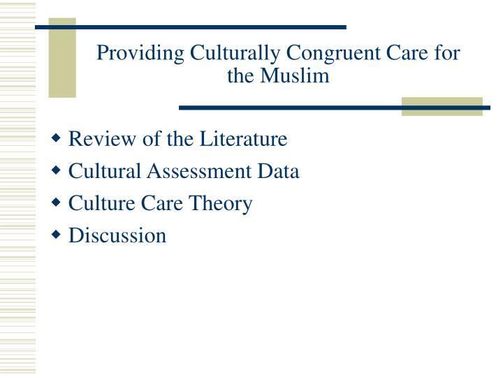 Providing culturally congruent care for the muslim