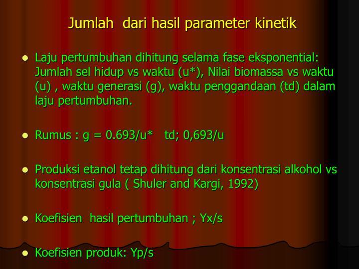 Jumlah  dari hasil parameter kinetik